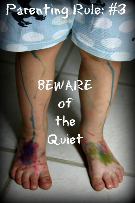Parenting Rule #3 - Beware of Quiet